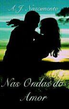 Nas Ondas do Amor by AnaJuliaNascimento3