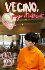 vecino, pague el internet   ーjicheol by JlHOONIE