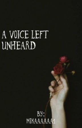 A Voice Left Unheard(mxm) [#wattys2017] by mikaaaaaa1