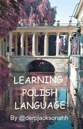 Learning Polish by flipflopdathair