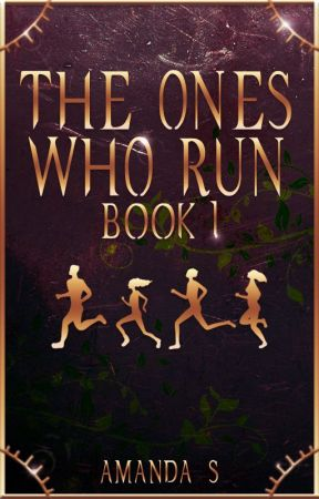 THE ONES WHO RUN ⧫ The Runaways Series Book 1 ⧫ by samandad