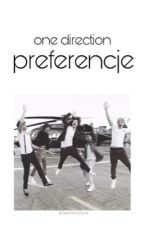 One Direction ♡ Preferencje ♡  by flowershazzxx