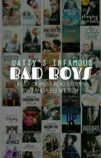 Watty's Infamous Badboys by TahliaEliWilson