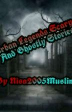 Urban legends and Ghost stories by _-Merida-_