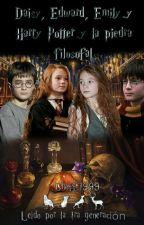 Daisy, Edward, Emily y Harry Potter y la piedra filosofal (leído en el pasado) by chofi1999