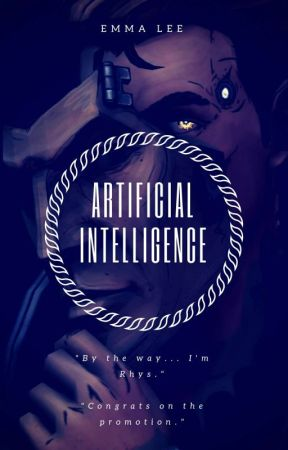 Artificial Intelligence (Rhys X OC X Jack) [COMPLETED] by Emily_Telltale