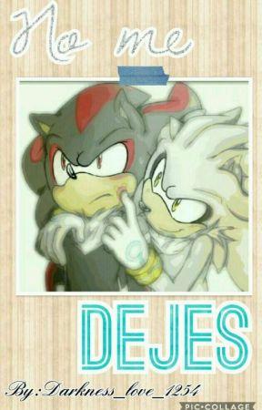 No me dejes by Darkness_love_1254