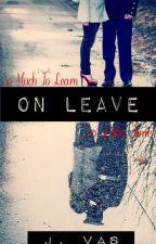 On Leave by Jaayvas