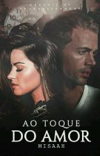 Ao toque do amor  by Misaah