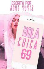Hola Chica 69 by X_Meliana_X