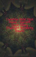 I Wanna Hold Your Hand - Garrett Love Story (Twilight Breaking Dawn) by LauzaLydiaThauza