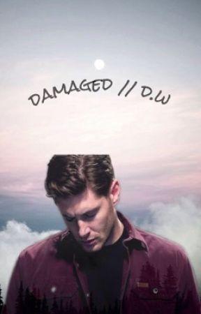 damaged // D.W by jadynrayne