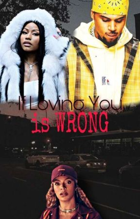 If Loving You Is Wrong  by LillieWashington