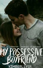 My Possessive Boyfriend by Kimberlly01