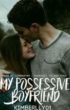 My Possessive Boyfriend by Kimberlly01