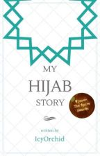 My Hijab Story (COMPLETED) by IcyOrchid