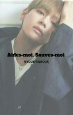 Aides-moi, Sauves-moi [VKOOK/TAEKOOK] (FIC SECONDAIRE) by Emma_Crvllr