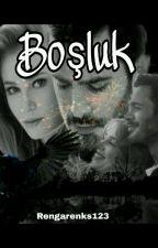 Boşluk (DefÖm) by rengarenks123