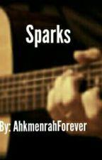 Sparks by AhkmenrahForever