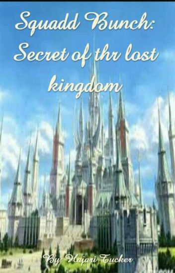 Squadd Bunch: Secret Of The Lost Kingdom