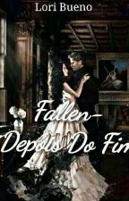 Fallen-Depois Do Fim by LoriBueno