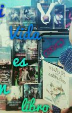 Mi vida es un libro (BEVG) by edithABLfresa