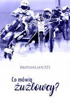 Co mówią żużlowcy? by BritishLady323