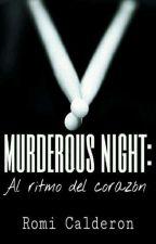 Murderous Night: Al Ritmo Del Corazón #UDLIAdwards #VzlaAdwards2017 by RomiCalderon