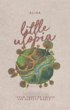 Little Utopia by immutable