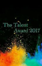 The Talent Award 2017 {CLOSED} by TheAnnualTalentAward