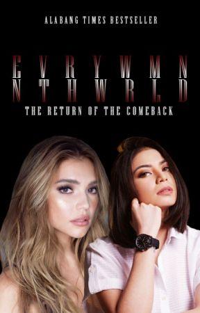 E V R Y W M N N T H W R L D: The Return Of The Comeback by SkyeSpadille