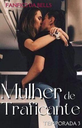Mulher de Traficante || 3ª temporada by websdabells