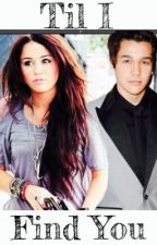 Til I Find You (An Austin Mahone Fanfic) by ItsAnonymousM
