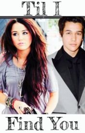 Til I Find You (An Austin Mahone Fanfic) by AustinMxhone