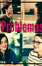 Problemas; Supercorp by ContradictoryHeart