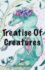 Treatise of Creatures by jadesplash