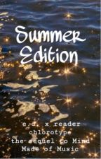 Summer Edition  <Ethan Dolan x reader> (Completed) by chlorotype