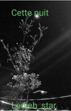 Cette Nuit  by didiecoeur
