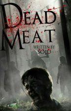 Dead Meat by Kuya_Soju