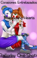 Corazones Entrelazados (Interlocking Hearts) Ballorby Spanglish One-shots by TheMysteriousGilr