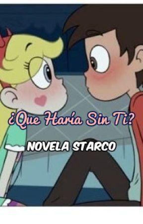 ¿Que Haría Sin Ti?   Novela Starco by Telitarina