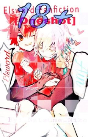 [Elsword x Ain][18+][Oneshot Collection] Let me love you more by NatsureallyloveLucy