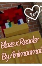 Blaze x Reader  (Aphmau Fan fiction)  by Animoomai