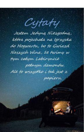 Cytaty Z Czego Popadnie Gwiazd Naszych Wina 5 Wattpad