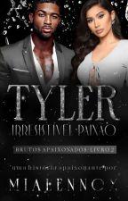 TYLER - Série Brutos Apaixonados Livro 2  by MiaLennox
