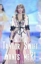 Taylor Swift Wants Me?! by imadedisswift13