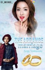 The Arrange Marriage ( On Hold ) by JjemValmonte