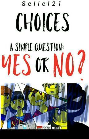 Ninjago:Choices by NinjagoFanGirl21