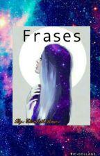 ∞ Frases ∞ by SoyEvaSalvatore
