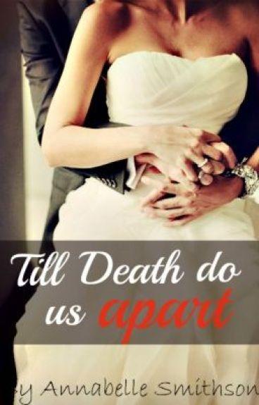 Till Death Do Us Apart. by AnnabelleSmithson